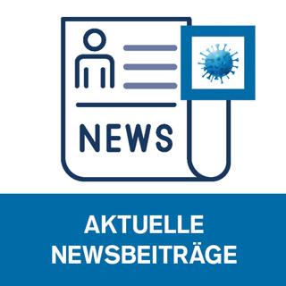 Aktuelle Newsbeiträge für Unternehmen zur Coronavirus-Situation