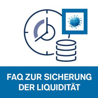 FAQ zur Sicherung der Liquidität aufgrund der Coronavirus-Situation