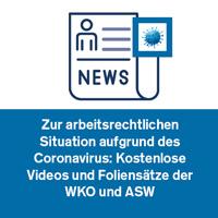 Zur arbeitsrechtlichen Situation aufgrund des Coronavirus: Kostenlose Videos und Foliensätze der WKO und ASW