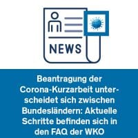 Beantragung der Corona-Kurzarbeit unterscheidet sich zwischen Bundesländern: Aktuelle Schritte befinden sich in den FAQ der WKO