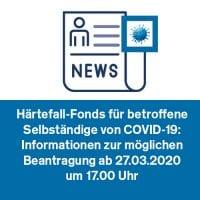 Härtefall-Fonds für betroffene Selbständige von COVID-19: Informationen zur möglichen Beantragung ab 27.03.2020 um 17.00 Uhr