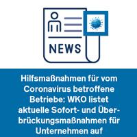 Hilfsmaßnahmen für vom Coronavirus betroffene Betriebe: WKO listet aktuelle Sofort- und Überbrückungsmaßnahmen für Unternehmen auf