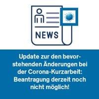 Update zur den bevorstehenden Änderungen bei der Corona-Kurzarbeit: Beantragung derzeit noch nicht möglich!