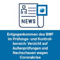 Entgegenkommen des BMF im Prüfungs- und Kontrollbereich: Verzicht auf Außenprüfungen und Nachschauen wegen Coronakrise