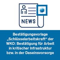 """Bestätigungsvorlage """"Schlüsselarbeitskraft"""" der WKO: Bestätigung für Arbeit in kritischer Infrastruktur bzw. in der Daseinsvorsorge"""