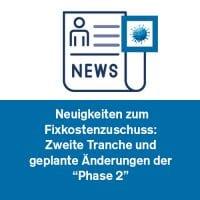 """Neuigkeiten zum Fixkostenzuschuss: Zweite Tranche und geplante Änderungen der """"Phase 2"""""""