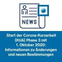 Start der Corona-Kurzarbeit (KUA) Phase 3 mit 1. Oktober 2020: Informationen zu Änderungen und neuen Bestimmungen