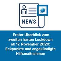 Erster Überblick zum zweiten harten Lockdown ab 17. November 2020: Eckpunkte und angekündigte Hilfsmaßnahmen