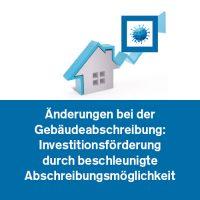 Änderungen bei der Gebäudeabschreibung: Investitionsförderung durch beschleunigte Abschreibungsmöglichkeit