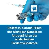 Update zu Corona-Hilfen und wichtigen Deadlines: Antragsfristen der auslaufenden Fördermaßnahmen