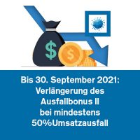 Bis 30.9.2021: Bei Umsatzausfall von mindestens 50% Ausfallbonus II möglich