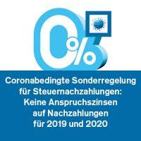 Coronabedingte Sonderregelung für Steuernachzahlungen: Keine Anspruchszinsen auf Nachzahlungen für 2019 und 2020